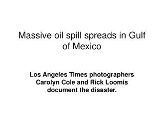 Massive oil spill spreads in Gulf of Mexico