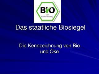Das staatliche Biosiegel