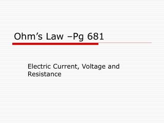 Ohm's Law –Pg 681