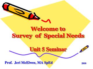 Welcome to  Survey  of  Special Needs Unit 5 Seminar