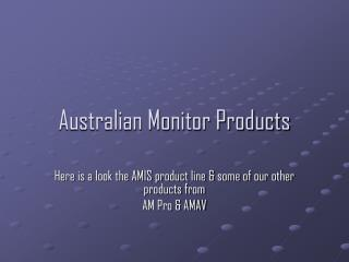 Australian Monitor Products