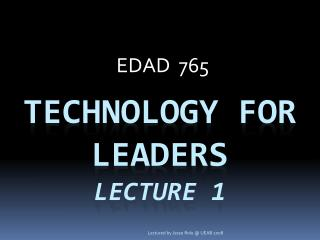 Technology for leaders Lecture 1