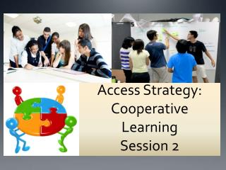 Access Strategy:  Cooperative Learning  Session 2