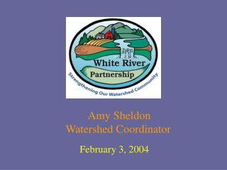 Amy Sheldon  Watershed Coordinator