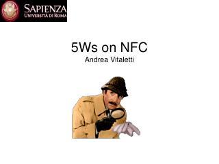 5Ws on NFC Andrea Vitaletti