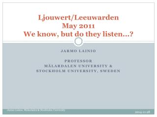 Ljouwert/Leeuwarden May 2011 We know, but do they listen...?