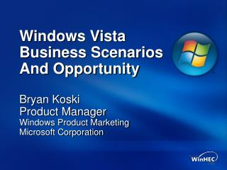Windows Vista Business Scenarios  And Opportunity