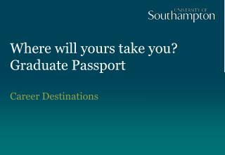 Where will yours take you? Graduate Passport