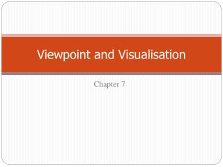 Viewpoint and Visualisation