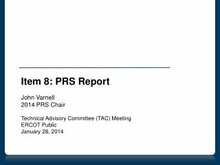 Item 8: PRS Report  John Varnell 2014 PRS Chair Technical Advisory Committee (TAC) Meeting