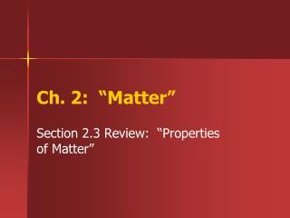"""Ch. 2: """"Matter"""""""
