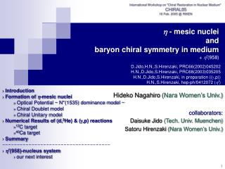 h  - mesic nuclei and baryon chiral symmetry in medium