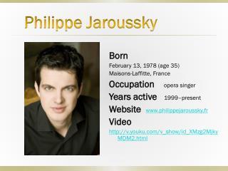 Born February 13, 1978 (age 35) Maisons-Laffitte, France Occupation opera singer