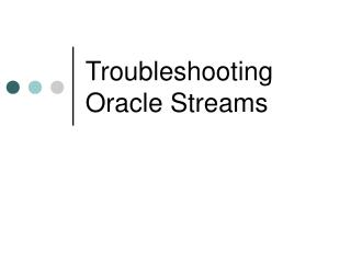 Troubleshooting Oracle Streams