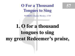 O For a Thousand Tongues to Sing (verse 1)