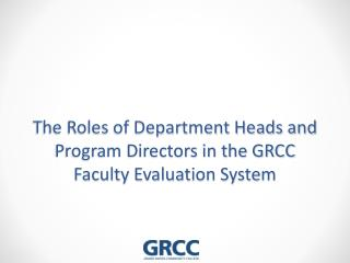 The Roles of Department Heads and Program Directors in the GRCC Faculty Evaluation System