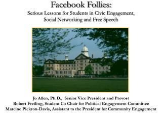 Facebook Follies: Serious Lessons for Students in Civic Engagement,  Social Networking and Free Speech