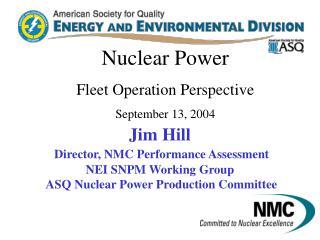 Nuclear Power Fleet Operation Perspective September 13, 2004