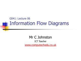 G041: Lecture 06 Information Flow Diagrams