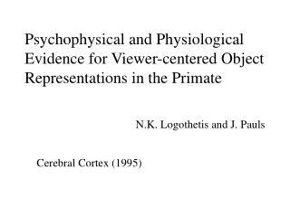 N.K. Logothetis and J. Pauls