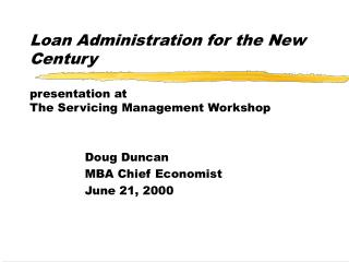 Loan Administration for the New Century presentation at The Servicing Management Workshop