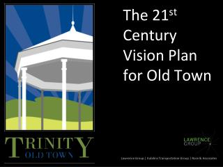The 21 st Century Vision Plan for Old Town
