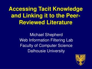 Accessing Tacit Knowledge and Linking it to the Peer-Reviewed Literature