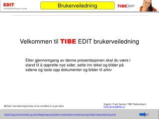 Velkommen til  TIBE  EDIT brukerveiledning