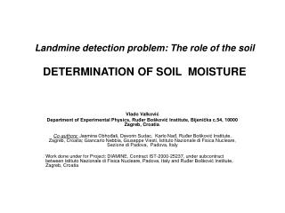 Landmine detection problem: The role of the soil  DETERMINATION OF SOIL  MOISTURE