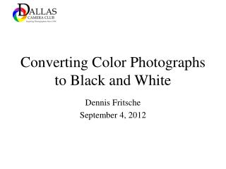 Converting Color Photographs to Black and White