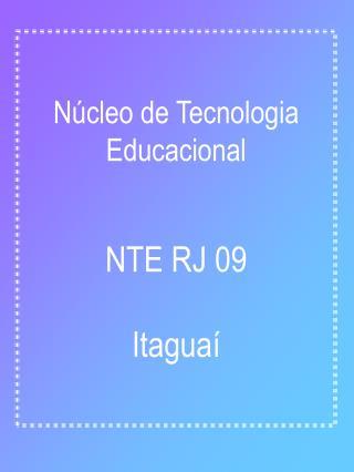 Núcleo de Tecnologia Educacional NTE RJ 09 Itaguaí