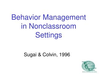 Behavior Management in Nonclassroom Settings