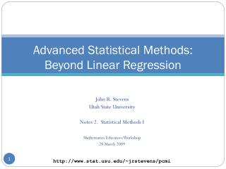 Advanced Statistical Methods: Beyond Linear Regression