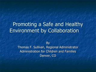 Promoting a Safe and Healthy Environment by Collaboration