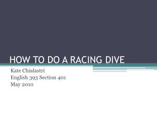 HOW TO DO A RACING DIVE