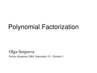 Polynomial Factorization