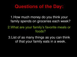 Questions of the Day: How much money do you think your family spends on groceries each week?