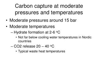 Carbon capture at moderate pressures and temperatures