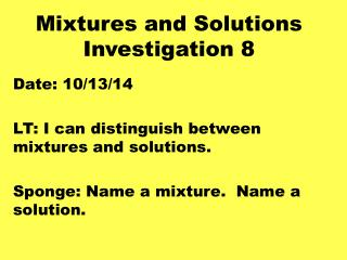 Mixtures and Solutions  Investigation 8