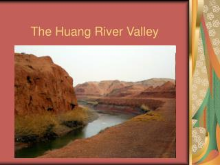The Huang River Valley