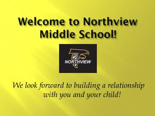 Welcome to  Northview  Middle School!
