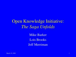 Open Knowledge Initiative:  The Saga Unfolds