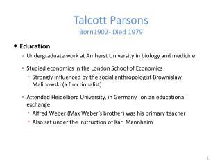 Talcott Parsons Born1902- Died 1979