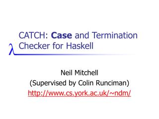 CATCH: Case and Termination Checker for Haskell