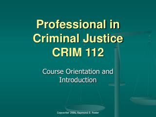 Professional in Criminal Justice CRIM 112