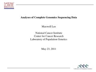 Analyses of Complete Genomics Sequencing Data  Maxwell Lee National Cancer Institute
