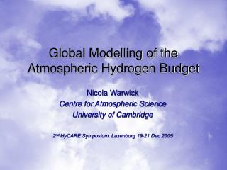 Global Modelling of the Atmospheric Hydrogen Budget