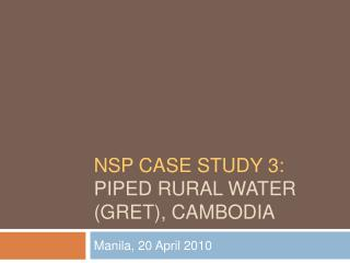 NSP CASE study 3: Piped rural water (GRET), Cambodia