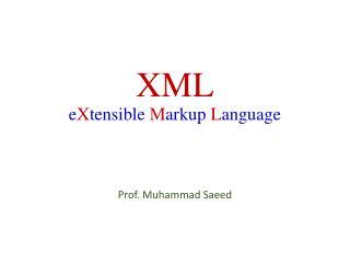 XML e X tensible M arkup L anguage