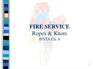 FIRE SERVICE Ropes & Knots IFSTA Ch. 6